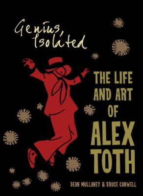 Genius, Isolated: The Life and Art of Alex Toth 9781600108280