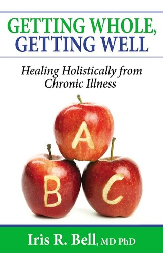 Getting Whole, Getting Well: Healing Holistically from Chronic Illness 9781600373879