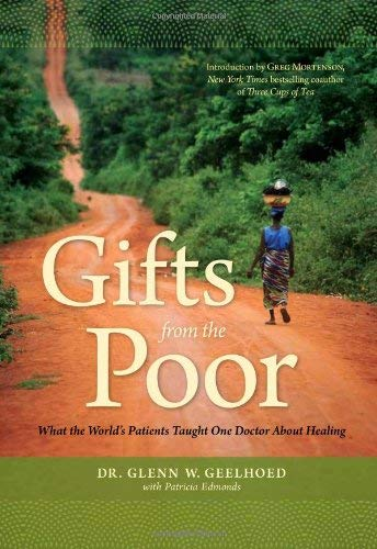 Gifts from the Poor: What the World's Patients Taught One Doctor about Healing 9781608320943
