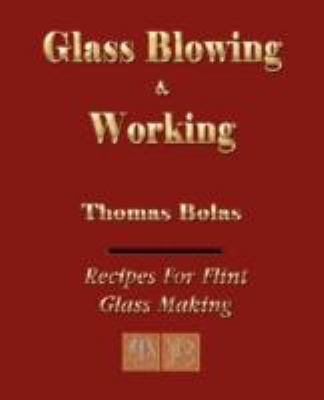 Glassblowing and Working - Illustrated 9781603861014