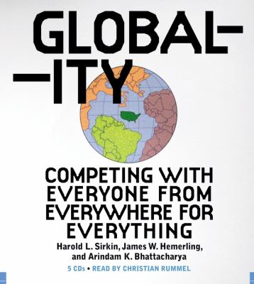 Globality: Competing with Everyone from Everywhere for Everything 9781600241765