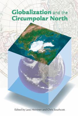 Globalization and the Circumpolar North 9781602230781