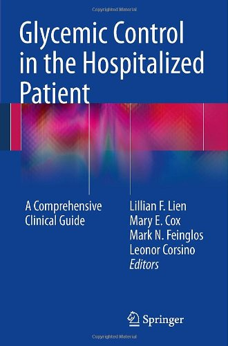 Glycemic Control in the Hospitalized Patient: A Comprehensive Clinical Guide 9781607610052