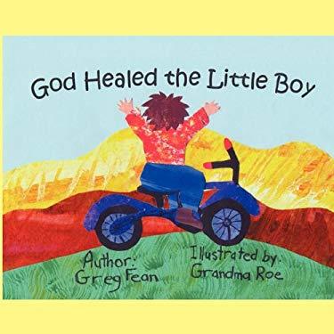God Healed the Little Boy 9781604617016