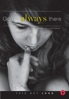 God Is Always There: Past Your Sins + Circumstances 9781602474413