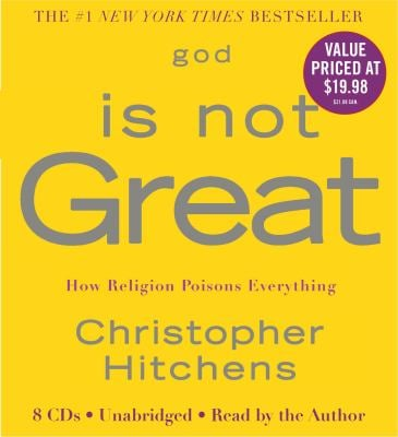 God Is Not Great: How Religion Poisons Everything 9781600245572