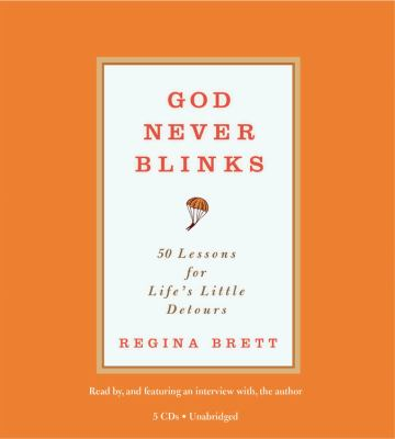 God Never Blinks: 50 Lessons for Life's Little Detours 9781607881681