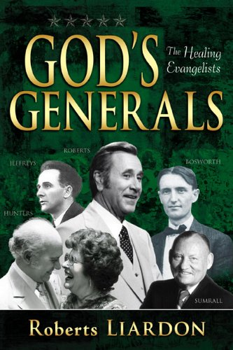God's Generals: The Healing Evangelists 9781603742689