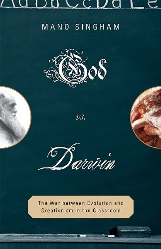 God vs. Darwin: The War Between Evolution and Creationism in the Classroom 9781607091691