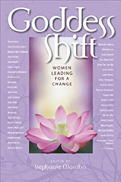 Goddess Shift: Women Leading for a Change 9781600700675