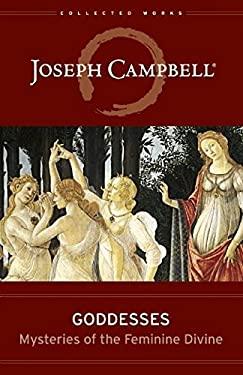 Goddesses: Mysteries of the Feminine Divine 9781608681822