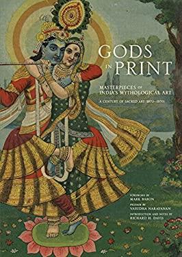Gods in Print: Masterpieces of India's Mythological Art 9781608871094