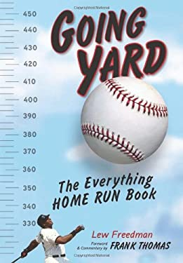 Going Yard: The Everything Home Run Book 9781600785351