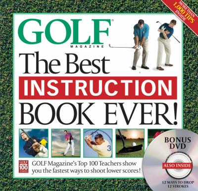 Golf: The Best Instruction Book Ever! [With DVD: 12 Ways to Drop 12 Strokes] 9781603200011