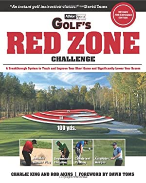 Golf's Red Zone Challenge: A Breakthrough System to Track and Improve Your Short Game and Significantly Lower Your Scores 9781600782138