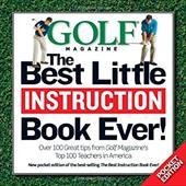 Golf Magazine the Best Little Instruction Book Ever!: Pocket Edition 7388385