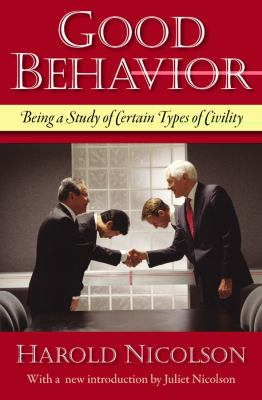 Good Behavior: Being a Study of Certain Types of Civility 9781604190106