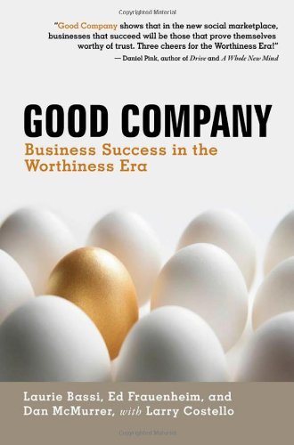 Good Company: Business Success in the Worthiness Era 9781609940614