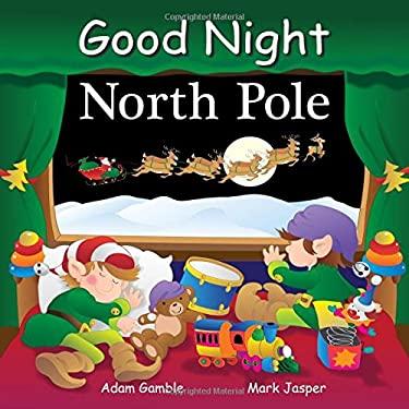 Good Night North Pole 9781602190719