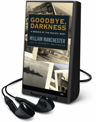 Goodbye, Darkness: A Memoir of the Pacific War [With Headphones] 9781602529038