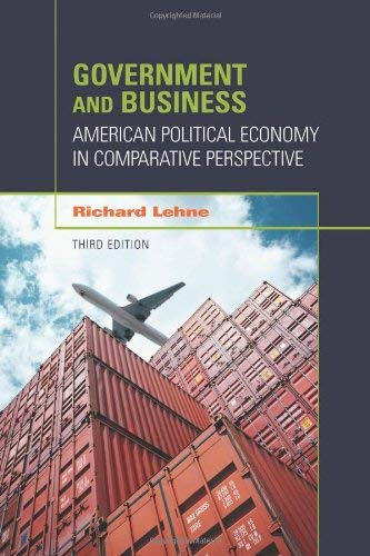 Government and Business: American Political Economy in Comparative Perspective 9781608710171