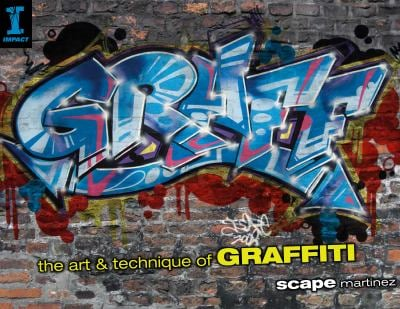 Graff: The Art & Technique of Graffiti 9781600610714