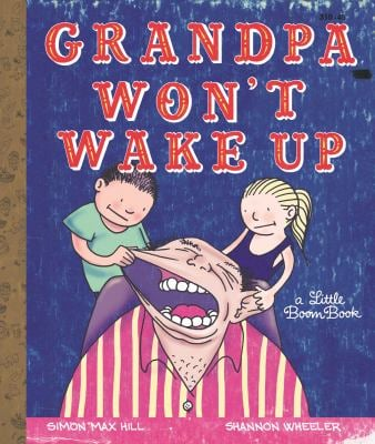 Grandpa Won't Wake Up 9781608860920