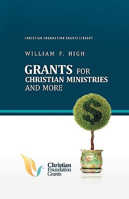 Grants for Christian Ministries and More 9781609572983