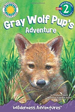 Gray Wolf Pup's Adventure 9781607278696