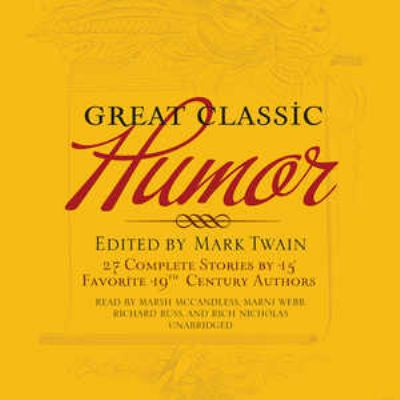 Great Classic Humor: 27 Complete Stories by 15 Favorite 19th-Century Authors 9781602836433