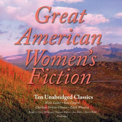 Great Classic Women's Fiction: 10 Unabridged Stories 9781609981846