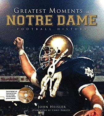 Greatest Moments in Notre Dame Football History [With DVD] 9781600781025