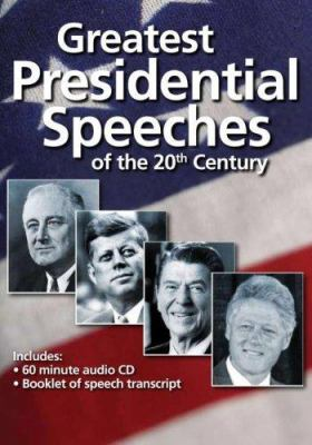 Greatest Presidential Speeches of the 20th Century 9781600772733
