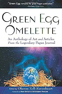Green Egg Omelette: An Anthology of Art and Articles from the Legendary Pagan Journal 9781601630469