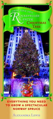 Grow Your Own Rockefeller Center Christmas Tree: Everything You Need to Grow a Spectacular Norway Spruce [With 20-30 Seeds, Coir Pot, Greenhouse Tube]