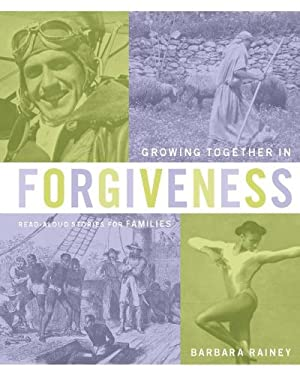 Growing Together in Forgiveness: Read-Aloud Stories for Families Book Series 9781602005242