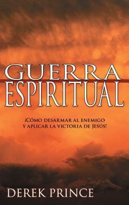 Guerra Espiritual = Spiritual Warfare 9781603740395