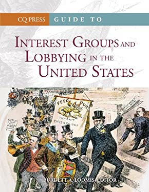 Guide to Interest Groups and Lobbying in the United States 9781604264579