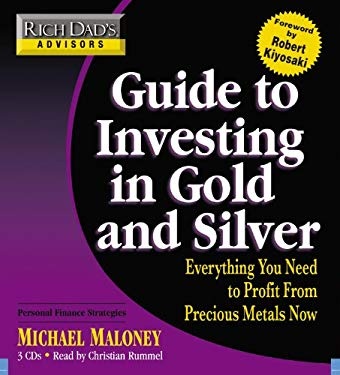 Guide to Investing in Gold and Silver: Everything You Need to Know to Profit from Precious Metals Now 9781600245077