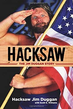 Hacksaw: The Jim Duggan Story 9781600786860