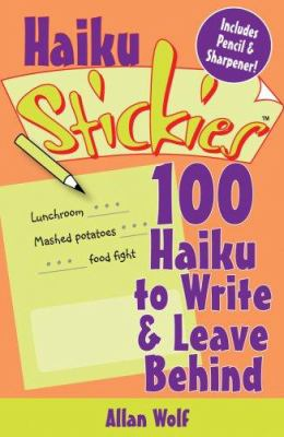 Haiku Stickies: 100 Haiku to Write & Leave Behind [With Pencil & Sharpener] 9781600590757