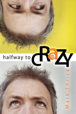 Halfway to Crazy 9781600370120