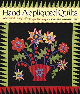 Hand-Appliqued Quilts: Whimsical Designs & Simple Techniques 9781600592546