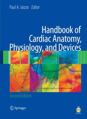 Handbook of Cardiac Anatomy, Physiology, and Devices [With DVD] 9781603273718
