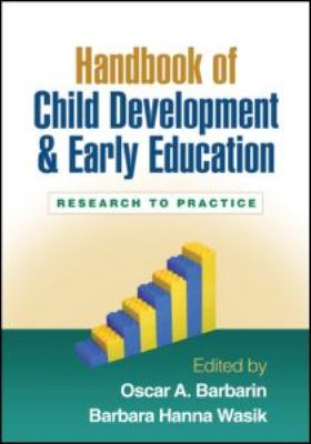 Handbook of Child Development and Early Education: Research to Practice 9781606233023