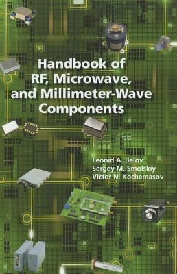 Handbook of RF, Microwave, and Millimeter-Wave Components 9781608072095