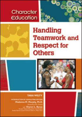 Handling Teamwork and Respect for Others 9781604131178