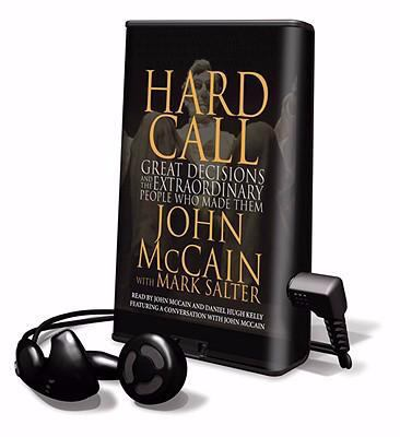 Hard Call: Great Decisions and the Extraordinary People Who Made Them [With Headphones]