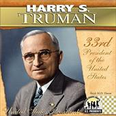 Harry S. Truman: 33rd President of the United States