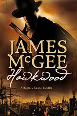 Hawkwood: A Regency Crime Thriller 9781605983684